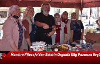 Mandıra Filozofu'dan Selatin Organik Köy Pazarına övgü
