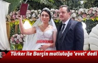 Türker ile Burçin mutluluğa 'evet' dedi