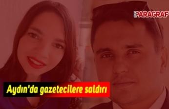 Aydın'da gazetecilere saldırı
