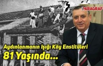 Aydınlanmanın Işığı Köy Enstitüleri 81 Yaşında...