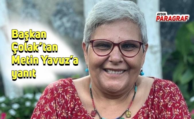 Başkan Çolak'tan Metin Yavuz'a yanıt
