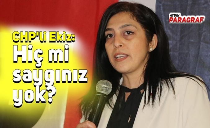 CHP'li Ekiz: Hiç mi saygınız yok?