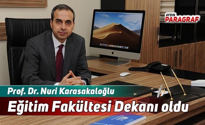 Prof. Dr. Nuri Karasakaloğlu Eğitim Fakültesi Dekanı oldu
