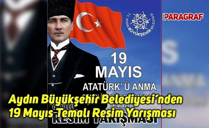 Aydın Büyükşehir Belediyesi'nden 19 Mayıs Temalı Resim Yarışması
