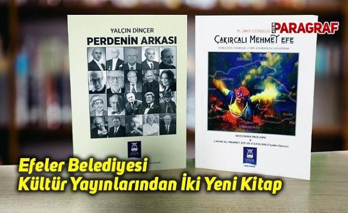 Efeler Belediyesi Kültür Yayınlarından İki Yeni Kitap