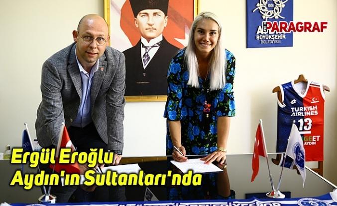 Ergül Eroğlu Aydın'ın Sultanları'nda