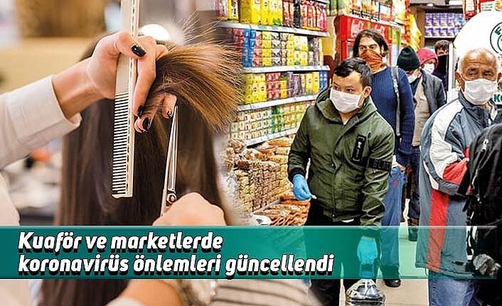 Kuaför ve marketlerde koronavirüs önlemleri güncellendi