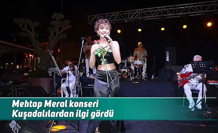 Mehtap Meral konseri Kuşadalılardan ilgi gördü