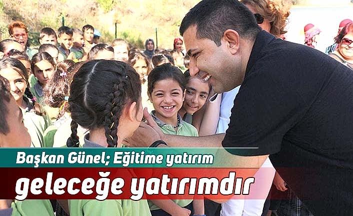 Başkan Günel; Eğitime yatırım geleceğe yatırımdır