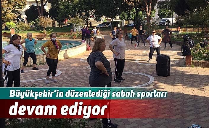 Büyükşehir'in düzenlediği sabah sporları devam ediyor