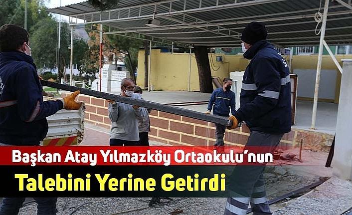 Başkan Atay Yılmazköy Ortaokulu'nun Talebini Yerine Getirdi