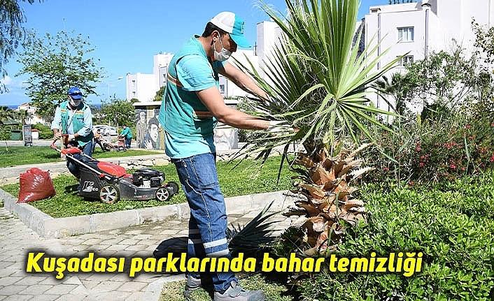 Kuşadası parklarında bahar temizliği