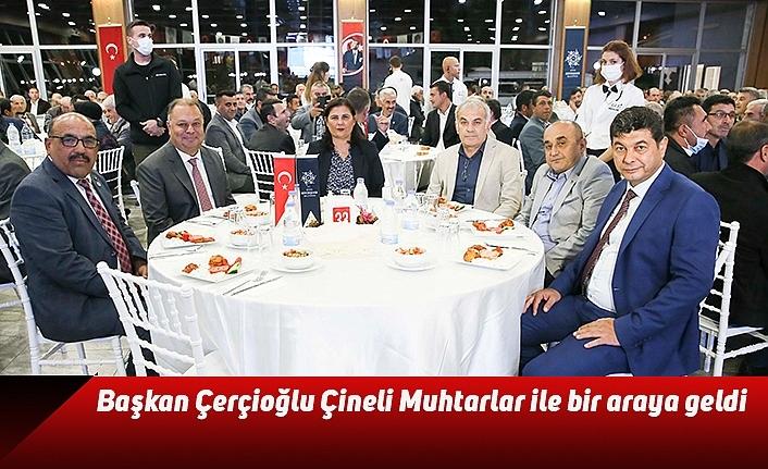 Başkan Çerçioğlu Çineli Muhtarlar ile bir araya geldi