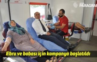Ebru ve babası için kampanya başlatıldı
