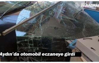 Aydın'da otomobil eczaneye girdi