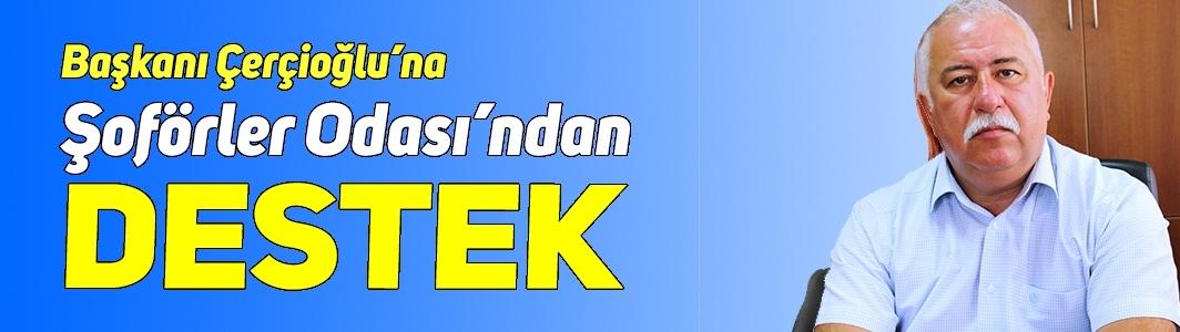 Başkan Çerçioğlu'na Şoförler Odası'ndan destek