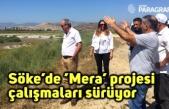 Söke'de 'Mera' projesi çalışmaları sürüyor