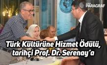 Türk Kültürüne Hizmet Ödülü, tarihçi Prof. Dr. Serenay'a