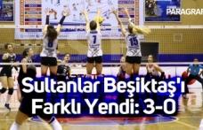 Sultanlar Beşiktaş'ı Farklı Yendi: 3-0