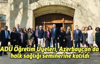 ADÜ Öğretim Üyeleri, Azerbaycan'da halk sağlığı...