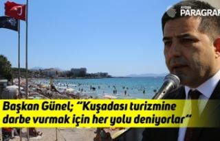 """Başkan Günel; """"Kuşadası turizmine darbe vurmak..."""