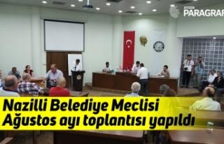Nazilli Belediye Meclisi Ağustos ayı toplantısı...