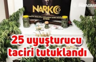 25 uyuşturucu taciri tutuklandı