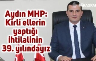 """Aydın MHP; """"Kirli ellerin yaptığı ihtilalinin..."""