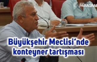 Büyükşehir Meclisi'nde konteyner tartışması