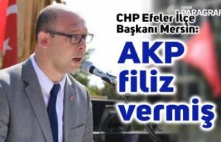 CHP Efeler İlçe Başkanı Mersin: AKP filiz vermiş