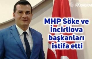 MHP Söke ve İncirliova başkanları istifa etti