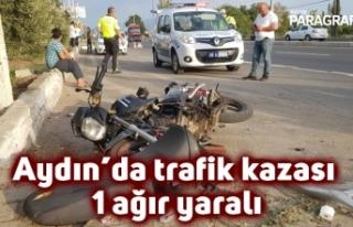 Aydın'da trafik kazası: 1 ağır yaralı