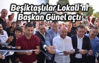 Beşiktaşlılar Lokali'ni Başkan Günel açtı