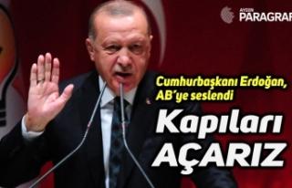 Cumhurbaşkanı Erdoğan: Ey AB kendinize gelin, kapıları...