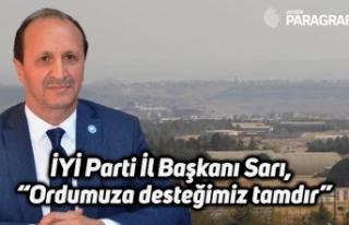 """İYİ Parti İl Başkanı Sarı, """"Ordumuza desteğimiz..."""
