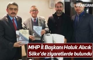 MHP İl Başkanı Haluk Alıcık Söke'de ziyaretlerde...