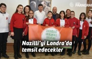 Nazilli'yi Londra'da temsil edecekler