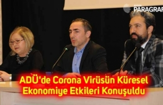 ADÜ'de Corona Virüsün Küresel Ekonomiye Etkileri...