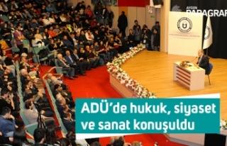 ADÜ'de hukuk, siyaset ve sanat konuşuldu