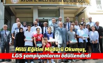 Milli Eğitim Müdürü Okumuş, Aydın'ın LGS şampiyonlarını ödüllendirdi