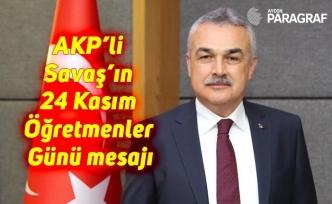 AKP'li Savaş'ın 24 Kasım Öğretmenler Günü mesajı
