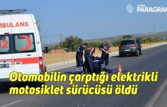 Otomobilin çarptığı elektrikli motosiklet sürücüsü hayatını kaybetti