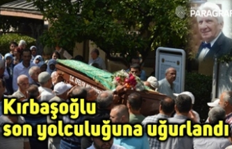 Kırbaşoğlu son yolculuğuna uğurlandı