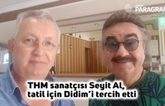 THM sanatçısı Seyit Al, tatil için Didim'i tercih etti