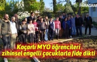Koçarlı MYO öğrencileri zihinsel engelli çocuklarla fide dikti