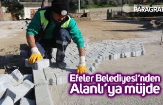Efeler Belediyesi'nden Alanlı'ya müjde