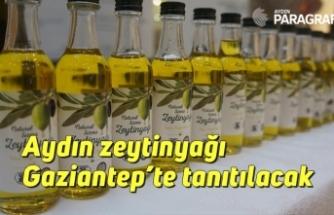 Aydın zeytinyağı Gaziantep'te tanıtılacak