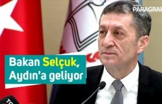 Bakan Selçuk, Aydın'a geliyor