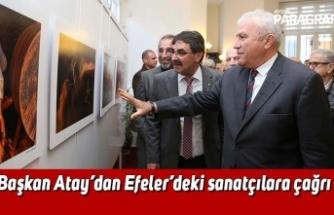 Başkan Atay'dan Efeler'deki sanatçılara çağrı
