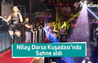 Nilay Dorsa Kuşadası'nda Sahne Aldı